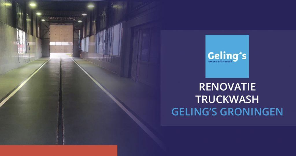 Renovatie Truckwash Geling's Groningen
